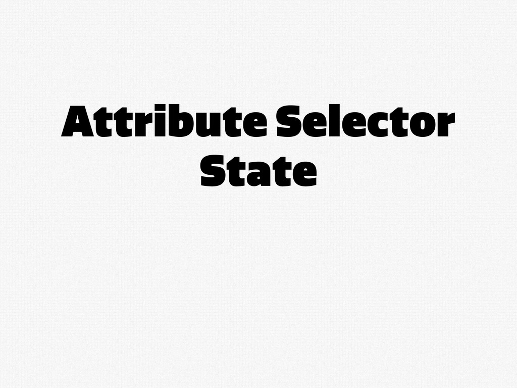 Attribute Selector State
