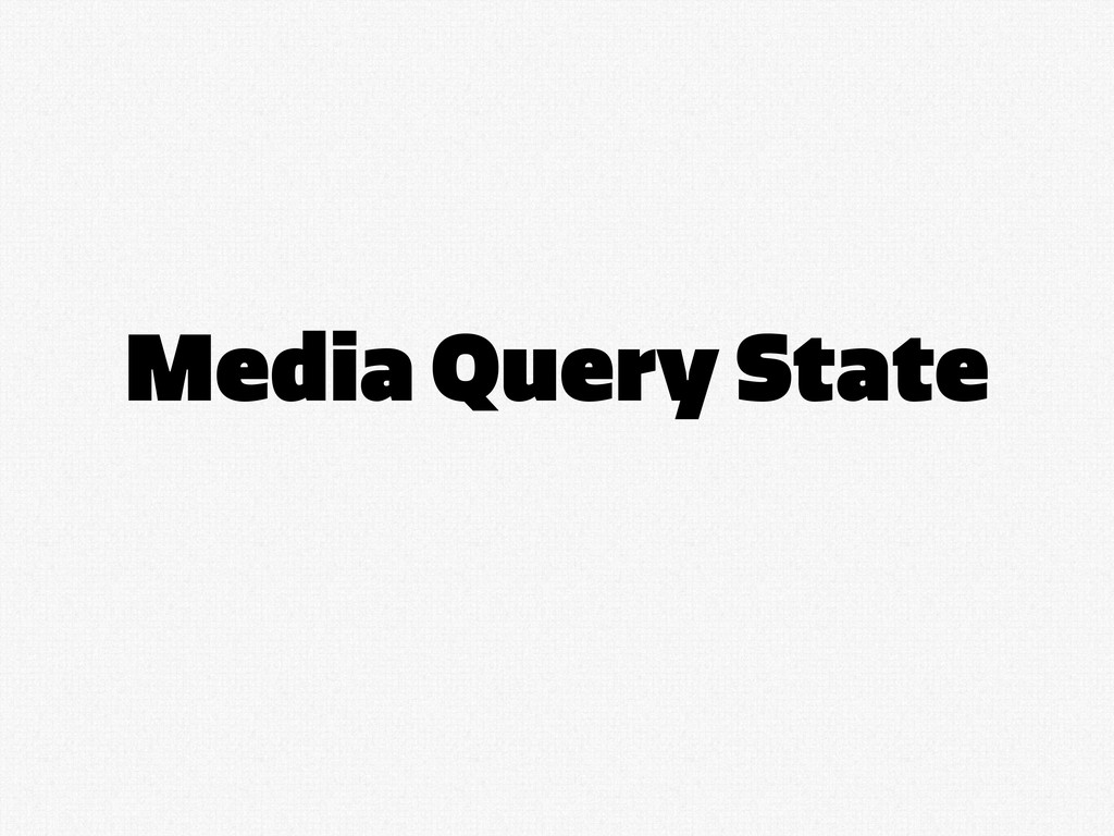 Media Query State