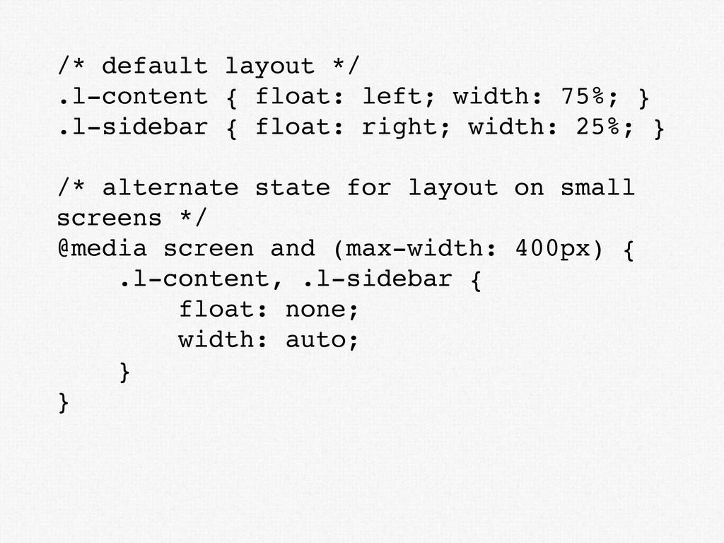 /* default layout */ .l-content { float: left; ...