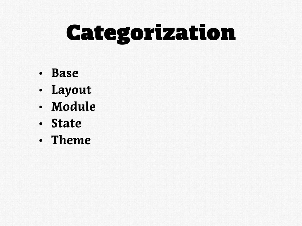 Categorization • Base • Layout • Module • State...