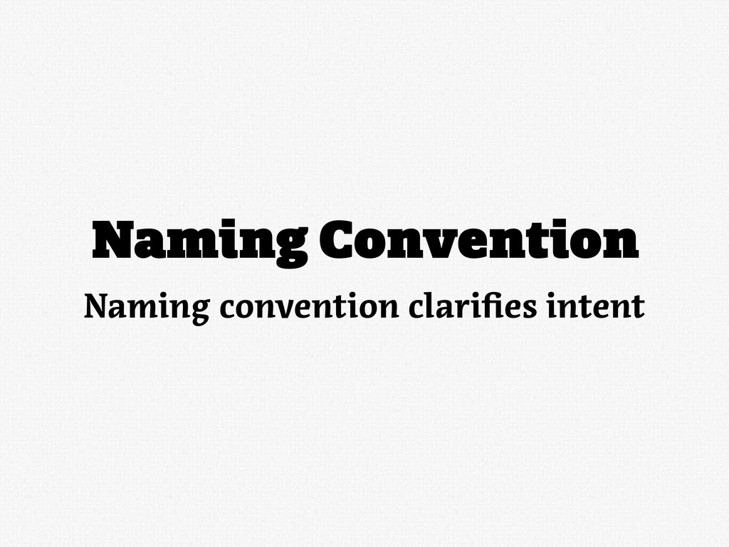 Naming Convention Naming convention clari es in...