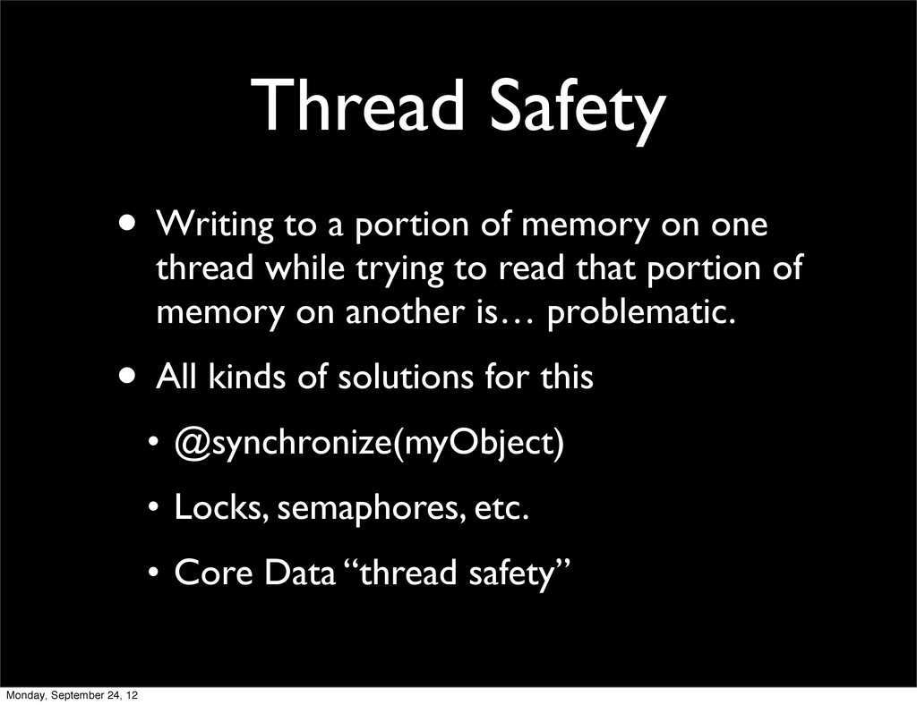 Thread Safety • Writing to a portion of memory ...
