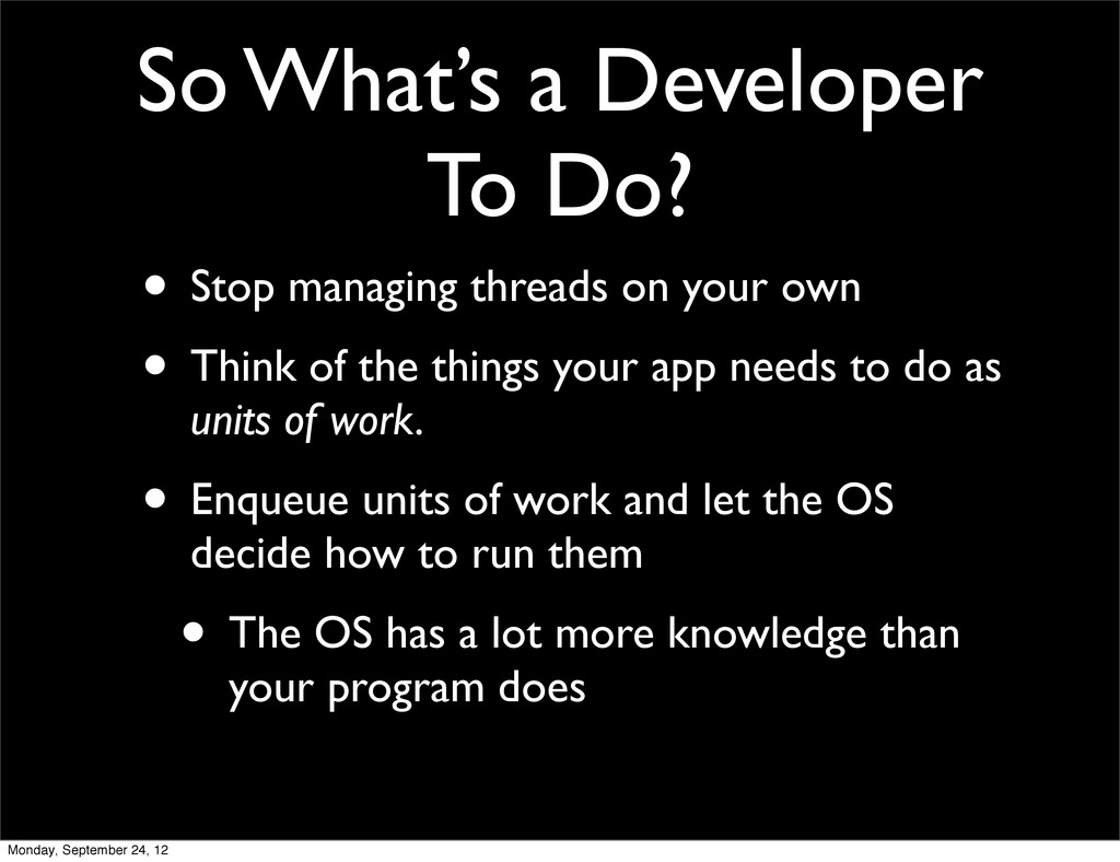 So What's a Developer To Do? • Stop managing th...