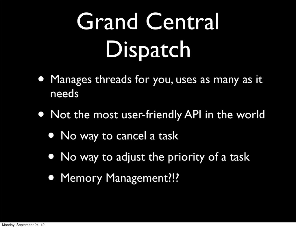Grand Central Dispatch • Manages threads for yo...
