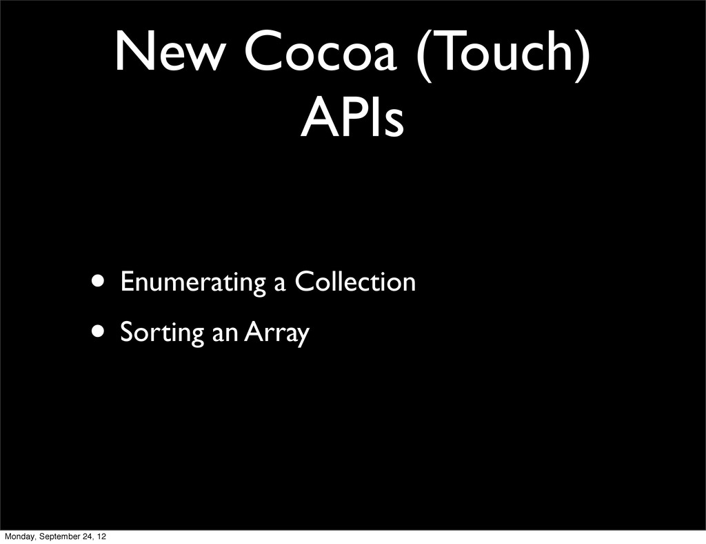 New Cocoa (Touch) APIs • Enumerating a Collecti...