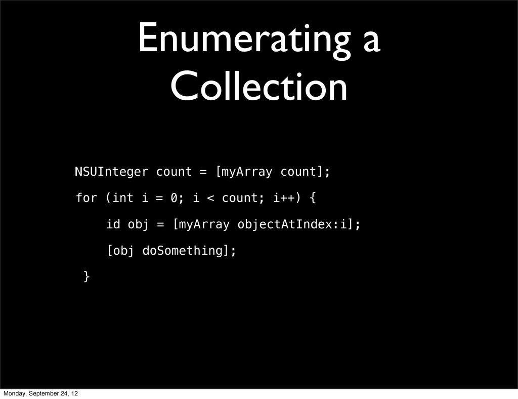 Enumerating a Collection NSUInteger count = [my...