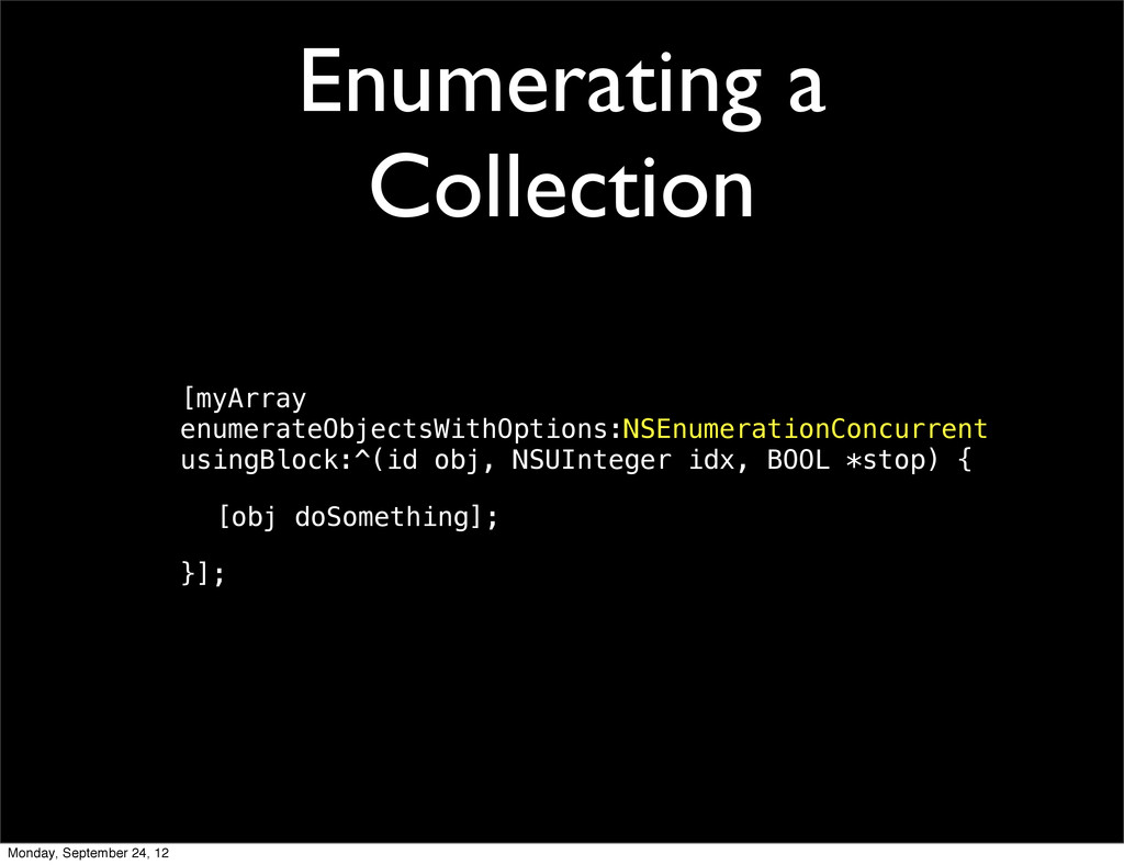 Enumerating a Collection [myArray enumerateObje...