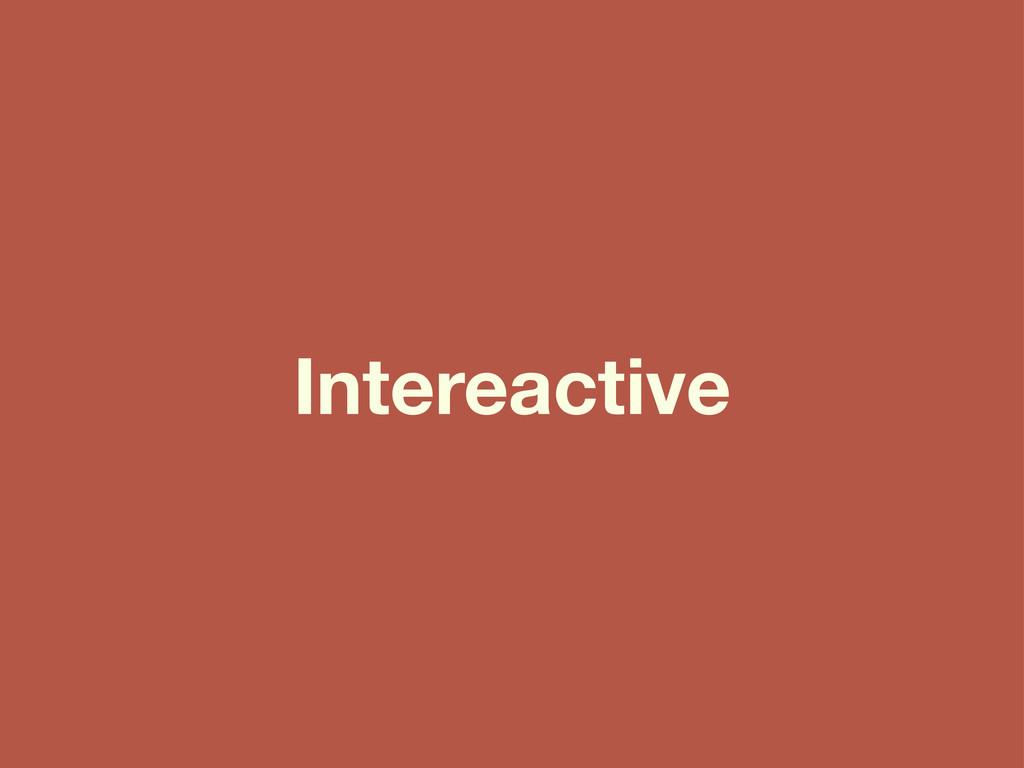 Intereactive