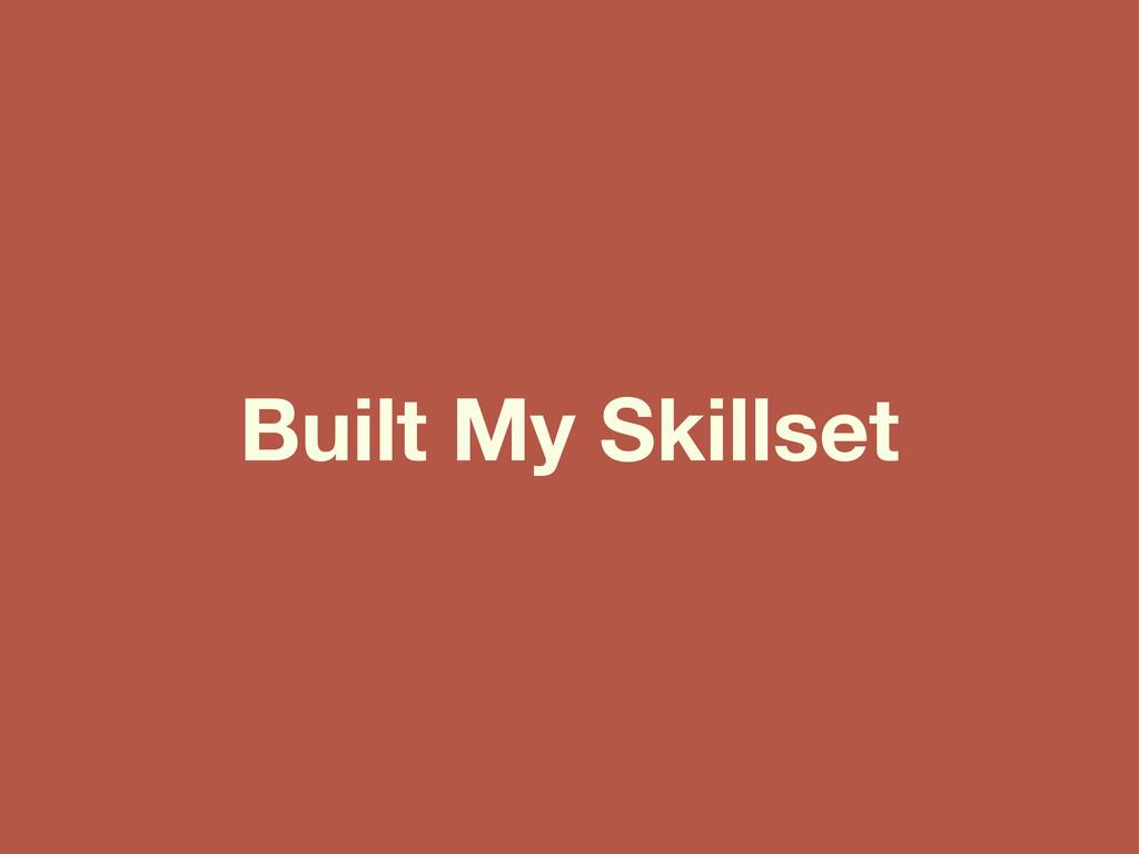 Built My Skillset
