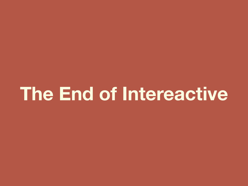 The End of Intereactive