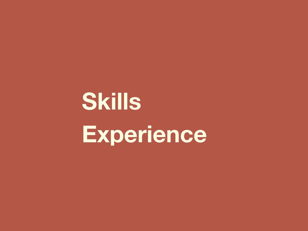 Skills Experience