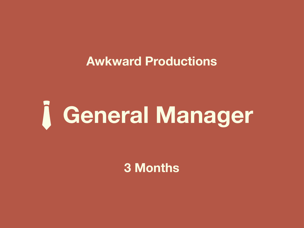 Awkward Productions General Manager 3 Months