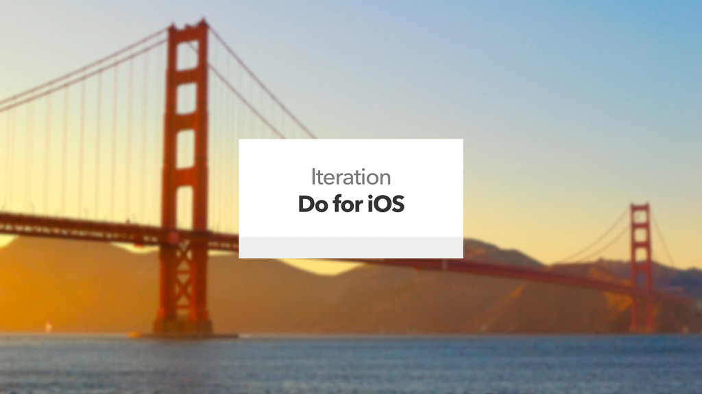 Iteration Do for iOS