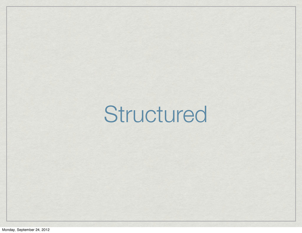 Structured Monday, September 24, 2012