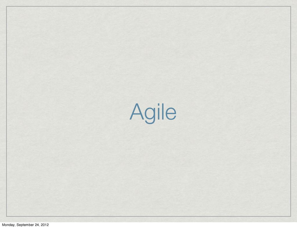 Agile Monday, September 24, 2012