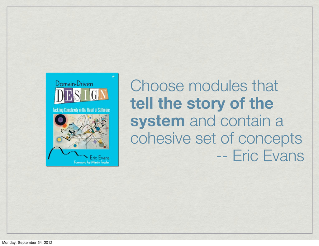Choose modules that tell the story of the syste...
