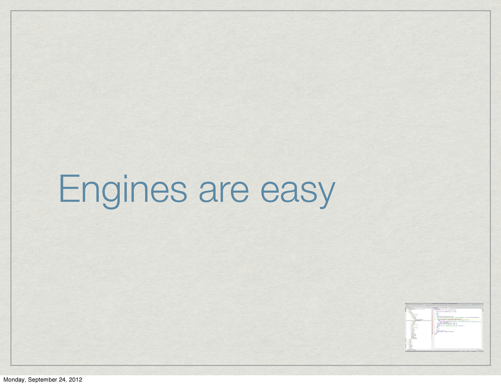 Engines are easy Monday, September 24, 2012