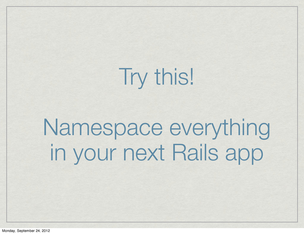 Try this! Namespace everything in your next Rai...