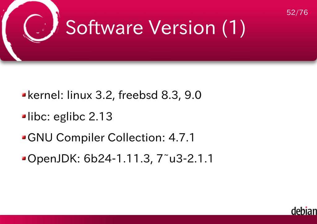 Software Version (1) kernel: linux 3.2, freebsd...