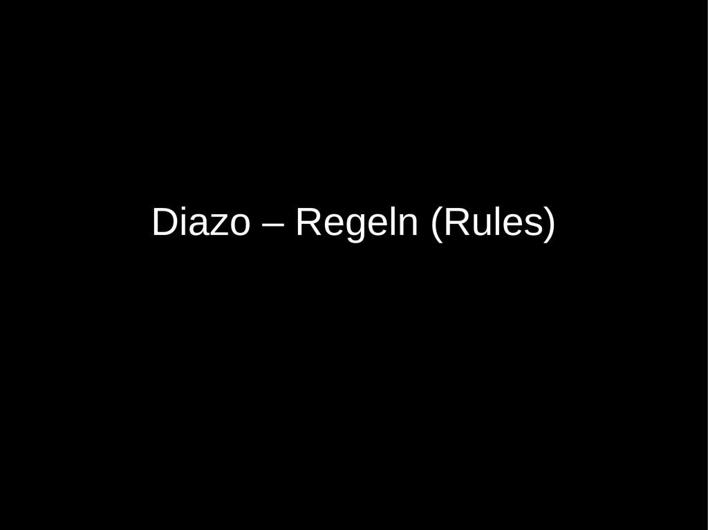 Diazo – Regeln (Rules)
