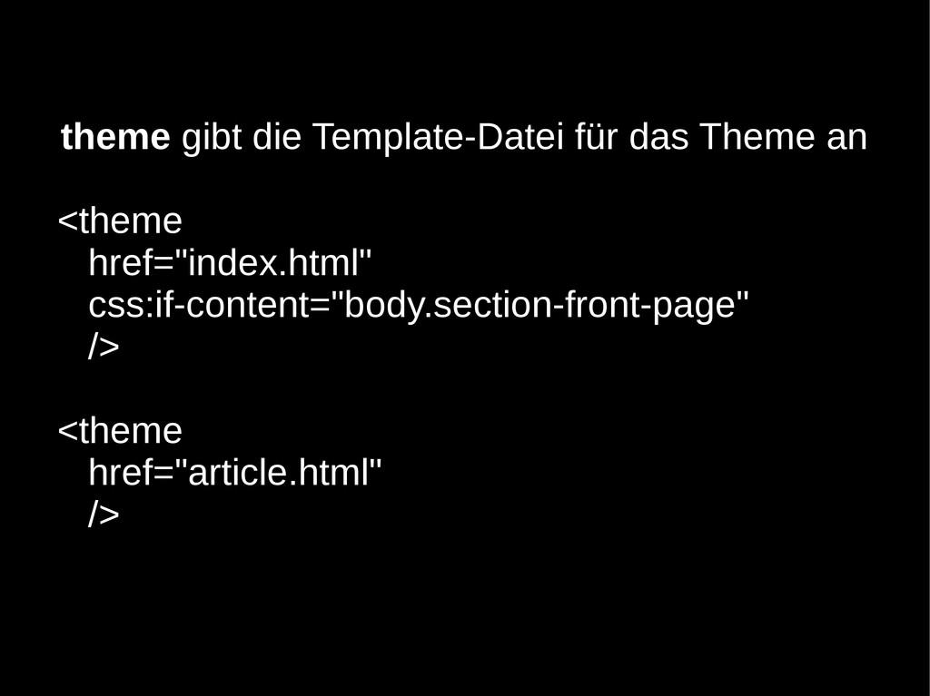 theme gibt die Template-Datei für das Theme an ...