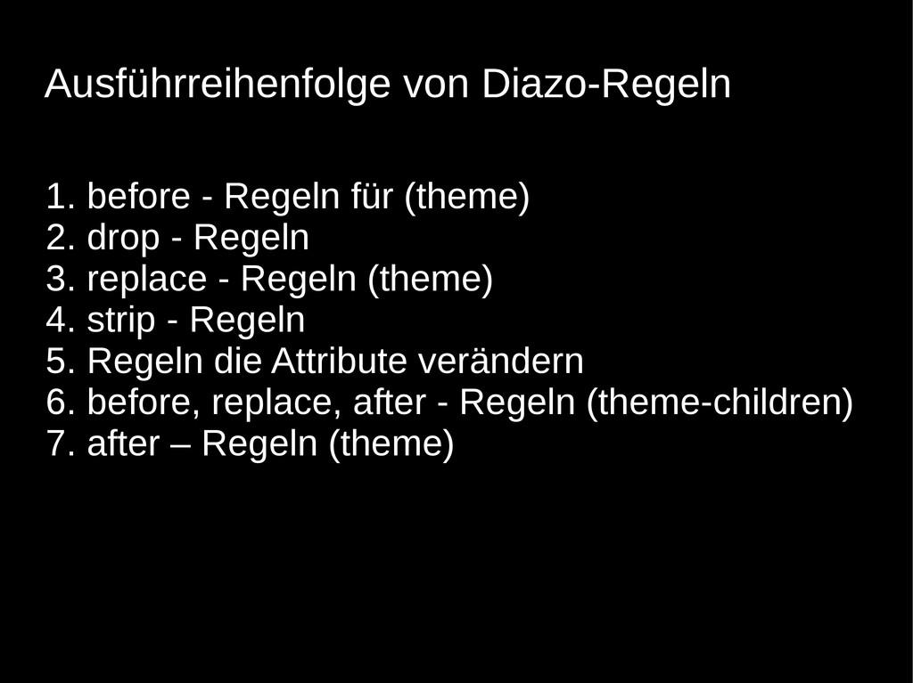 1. before - Regeln für (theme) 2. drop - Regeln...