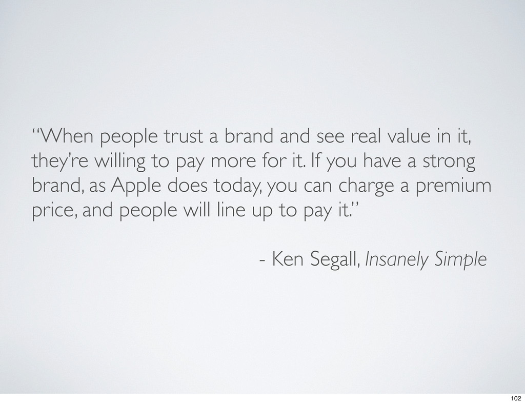 """""""When people trust a brand and see real value i..."""