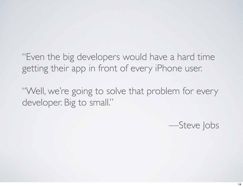 """""""Even the big developers would have a hard time..."""