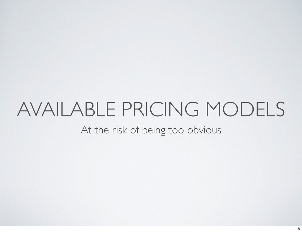 AVAILABLE PRICING MODELS At the risk of being t...