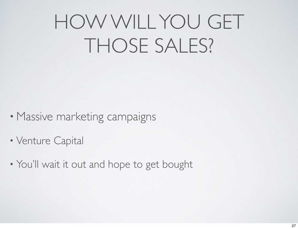 HOW WILL YOU GET THOSE SALES? • Massive marketi...