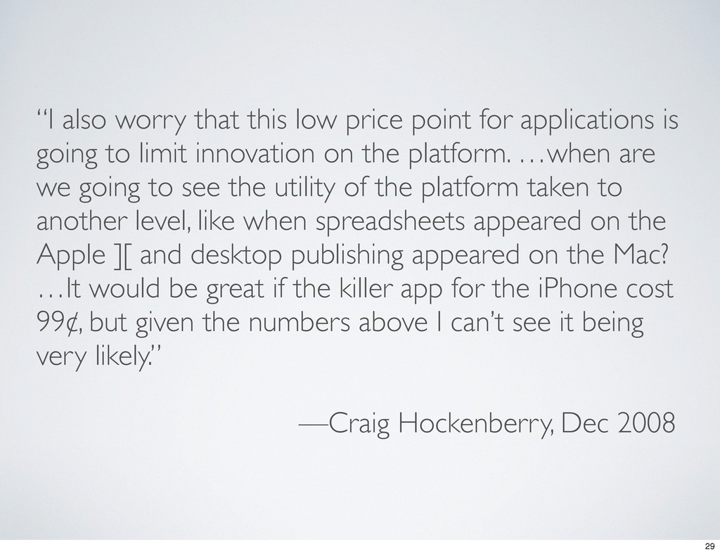 """""""I also worry that this low price point for app..."""