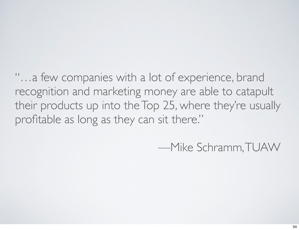 """""""…a few companies with a lot of experience, bra..."""