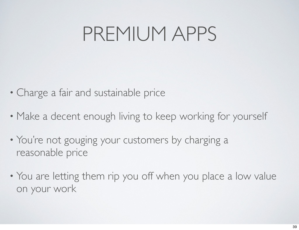 PREMIUM APPS • Charge a fair and sustainable pr...
