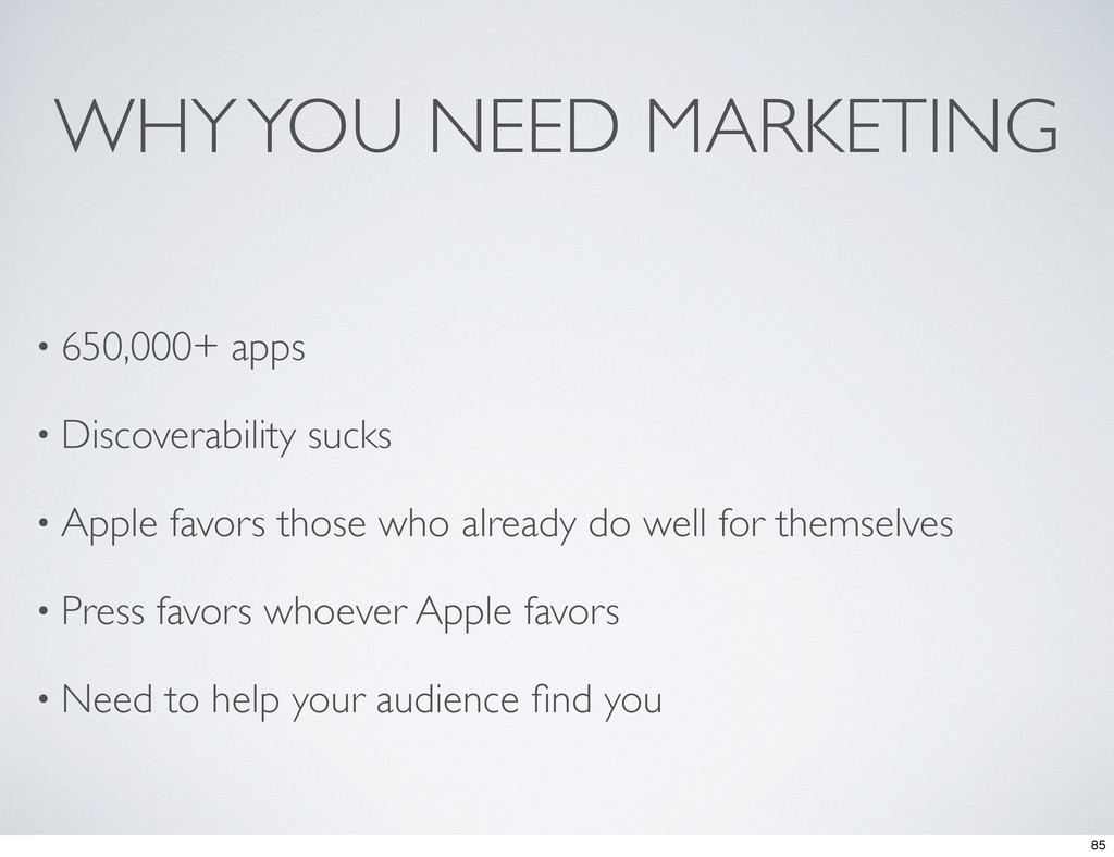 WHY YOU NEED MARKETING • 650,000+ apps • Discov...