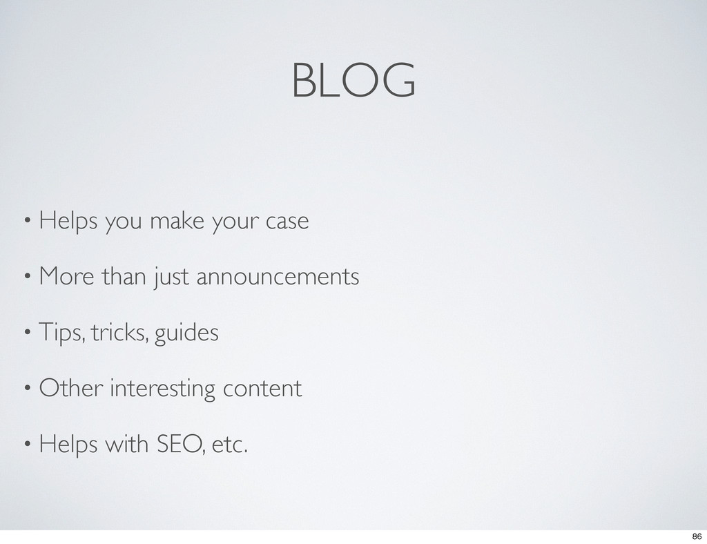 BLOG • Helps you make your case • More than jus...