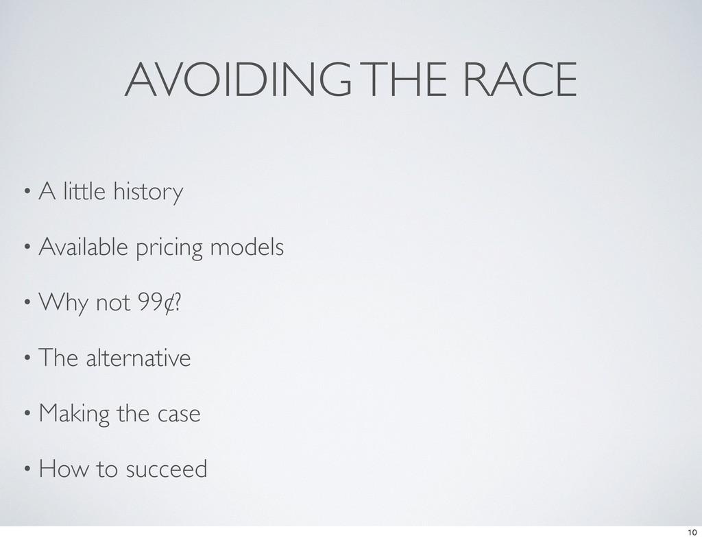 AVOIDING THE RACE • A little history • Availabl...