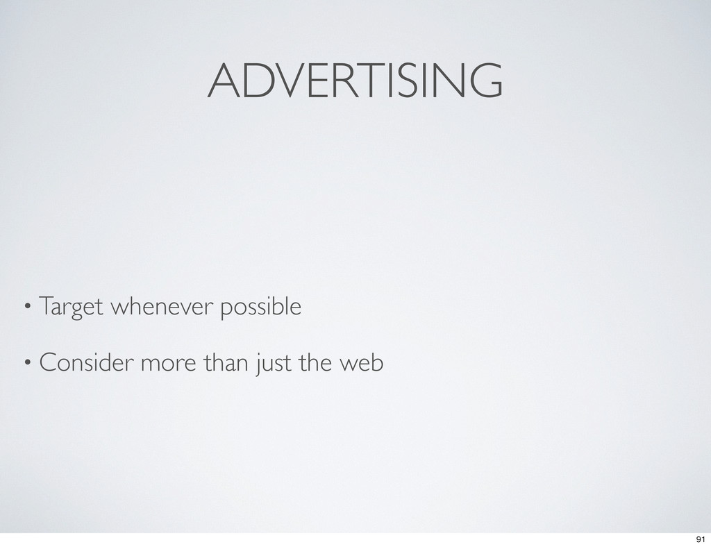 ADVERTISING • Target whenever possible • Consid...