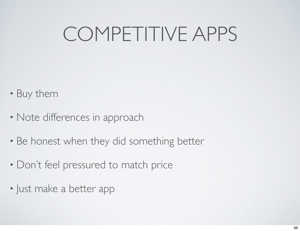 COMPETITIVE APPS • Buy them • Note differences ...