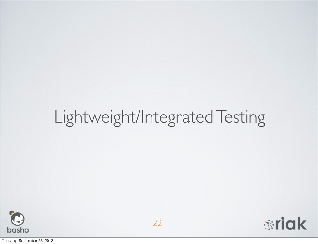 Lightweight/Integrated Testing 22 Tuesday, Sept...