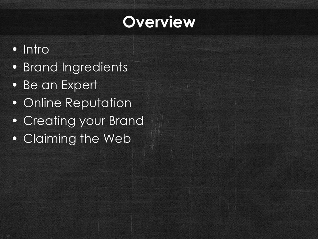 Overview • Intro • Brand Ingredients • Be an Ex...