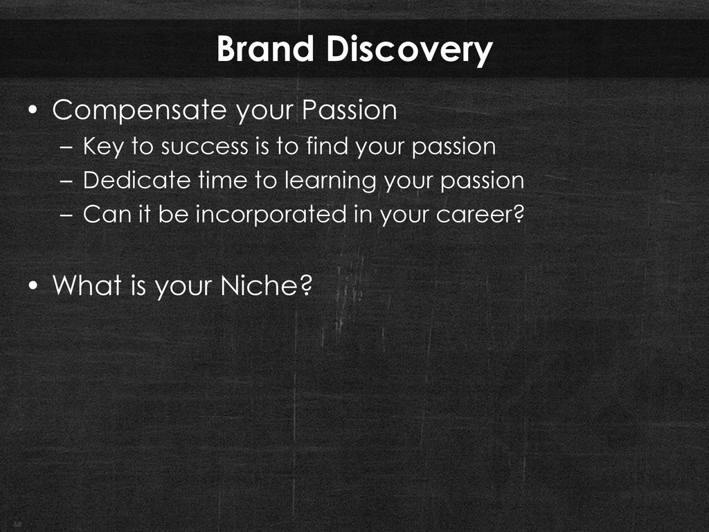 Brand Discovery • Compensate your Passion – Key...