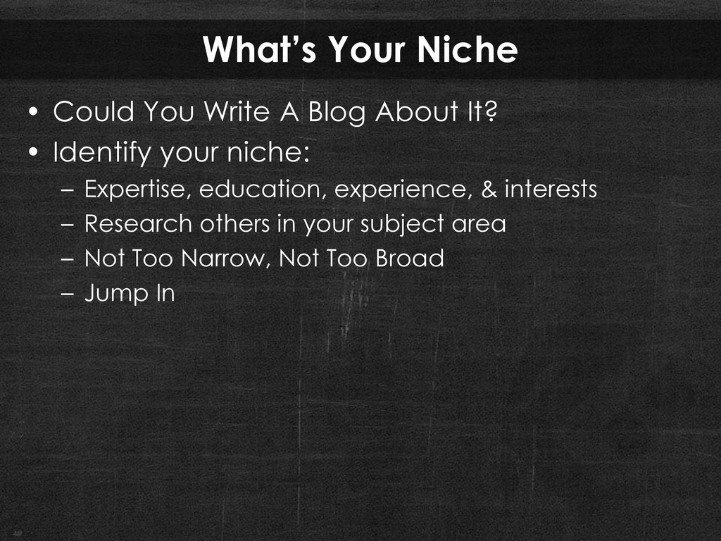 What's Your Niche • Could You Write A Blog Abou...
