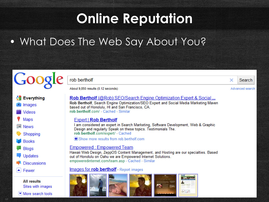 Online Reputation • What Does The Web Say About...