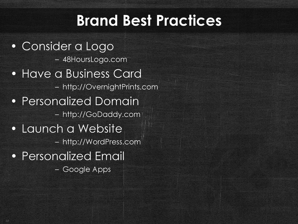 Brand Best Practices • Consider a Logo – 48Hour...
