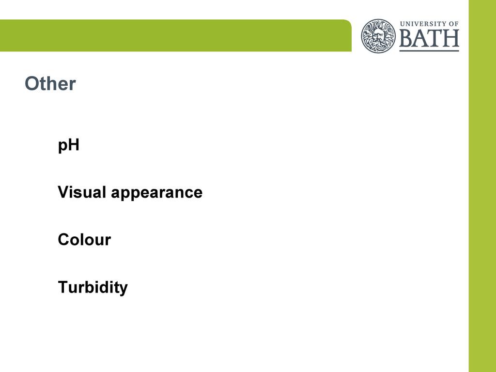 Other pH Visual appearance Colour Turbidity