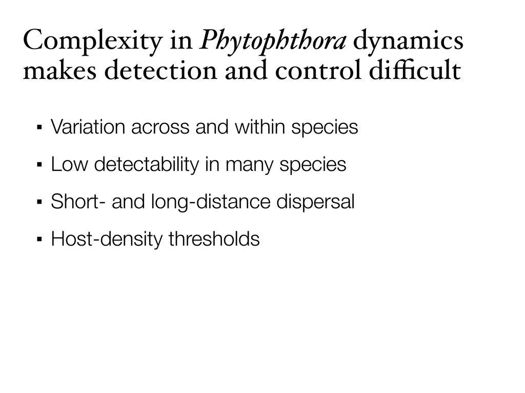Complexity in Phytophthora dynamics makes detec...