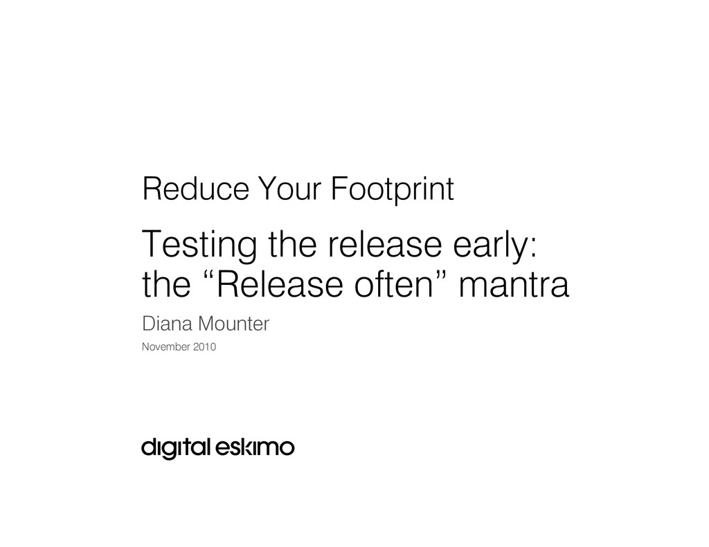 Reduce Your Footprint Testing the release early...