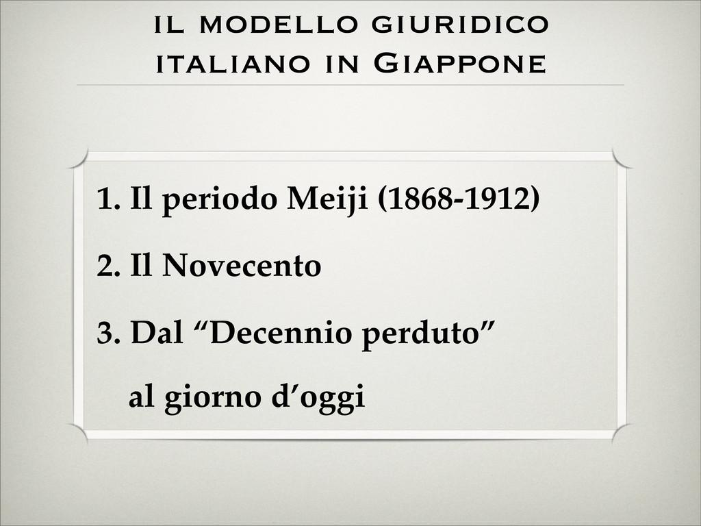 il modello giuridico italiano in Giappone 1. Il...