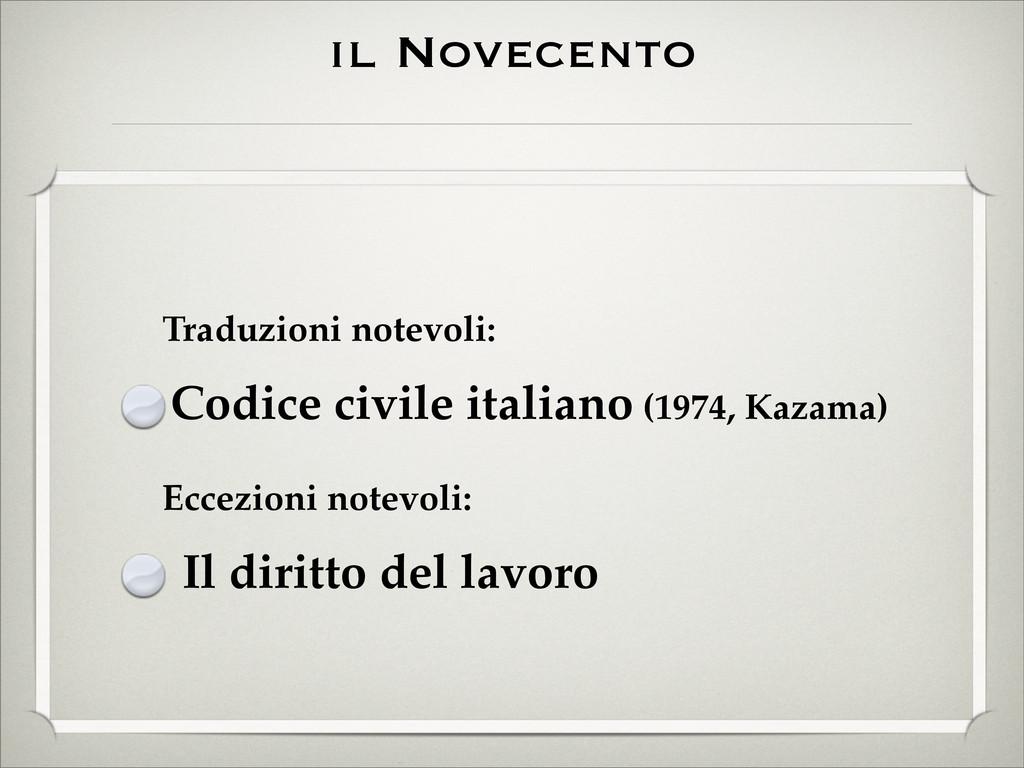 il Novecento Traduzioni notevoli: Codice civile...