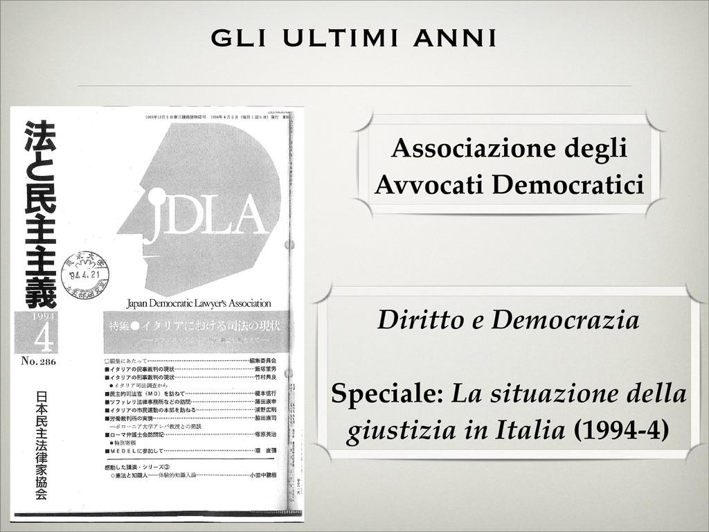 gli ultimi anni Diritto e Democrazia Speciale: ...